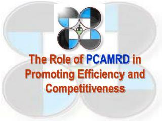 The Role of  PCAMRD  in Promoting Efficiency and Competitiveness