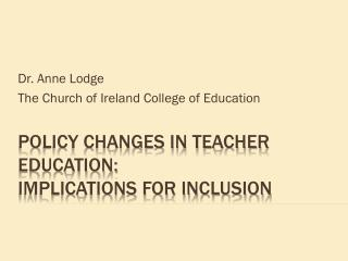 Policy changes in teacher education:  implications for inclusion