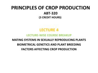 PRINCIPLES OF CROP PRODUCTION ABT-320 (3 CREDIT HOURS) )
