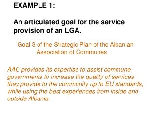 EXAMPLE 1: An articulated goal for the service provision of an LGA.
