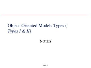 Object-Oriented Models Types ( Types I & II)