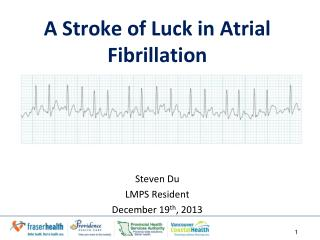 A Stroke of Luck in Atrial Fibrillation