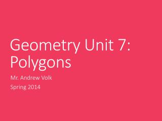 Geometry Unit 7: Polygons