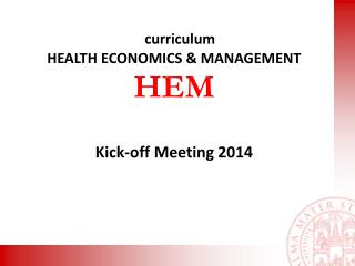 curriculum  HEALTH ECONOMICS & MANAGEMENT HEM Kick-off Meeting 2014