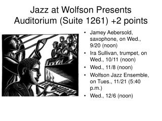 Jazz at Wolfson Presents Auditorium (Suite 1261) +2 points