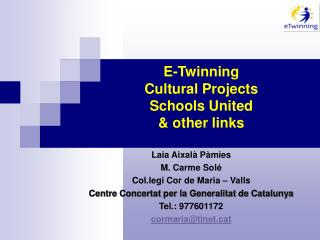 E-Twinning  Cultural Projects Schools United  & other links
