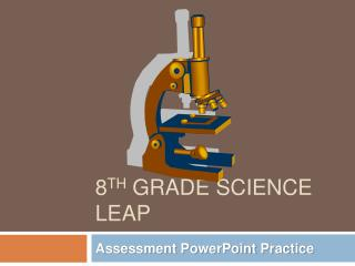 8 th  Grade Science LEAP