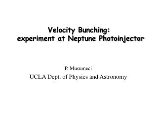 Velocity Bunching:   experiment at Neptune Photoinjector