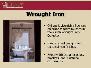 Old world Spanish influences embrace modern touches in the Kirsch Wrought Iron Collection