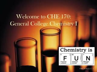 Welcome to CHE  170:   General College Chemistry I
