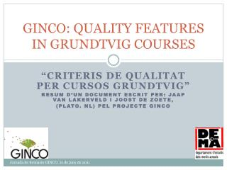 GINCO: QUALITY FEATURES IN GRUNDTVIG COURSES