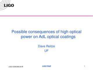 Possible consequences of high optical power on AdL optical coatings Dave Reitze UF