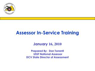 January 16, 2010   Prepared By:  Don Torrenti  USSF National Assessor DCV State Director of Assessment
