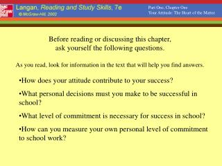 Before reading or discussing this chapter,  ask yourself the following questions.
