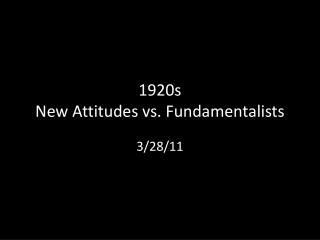 1920s New Attitudes vs. Fundamentalists