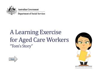 "A Learning Exercise  for Aged Care Workers ""Tom's Story"""