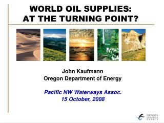 WORLD OIL SUPPLIES: AT THE TURNING POINT?