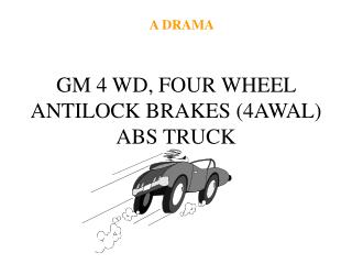 GM 4 WD, FOUR WHEEL ANTILOCK BRAKES 4AWAL ABS TRUCK