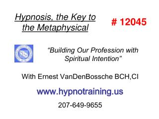 Hypnosis, the Key to the Metaphysical