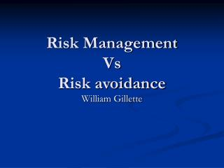 Risk Management  Vs  Risk avoidance