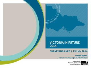 SURVEYING EXPO | 25 July 2014 David Sykes Senior Demographic Researcher