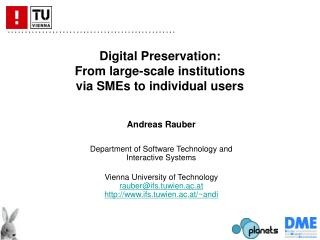 Digital Preservation:  From large-scale institutions  via SMEs to individual users