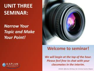 UNIT THREE SEMINAR:  Narrow Your Topic and Make Your Point!