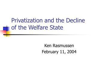 Privatization and the Decline of the Welfare State