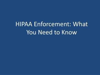 HIPAA Enforcement: What You Need to Know