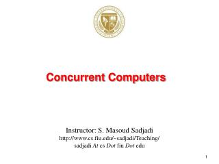 Instructor: S. Masoud Sadjadi cs.fiu/~sadjadi/Teaching/
