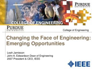 Changing the Face of Engineering:  Emerging Opportunities