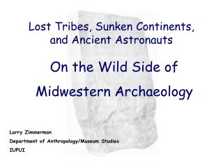 Lost Tribes, Sunken Continents, and Ancient Astronauts