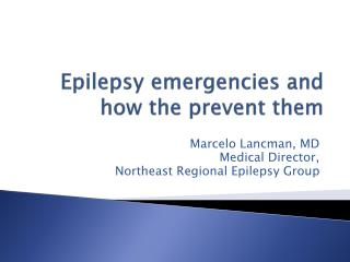 Epilepsy emergencies and how the prevent them