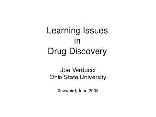Learning Issues  in  Drug Discovery