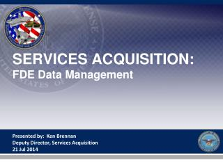 SERVICES ACQUISITION:  FDE Data Management