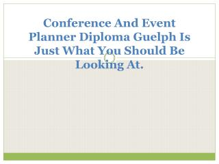 Conference And Event Planner Diploma Guelph Is Just What You