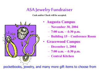 ASA Jewelry Fundraiser Cash and/or Check will be accepted.