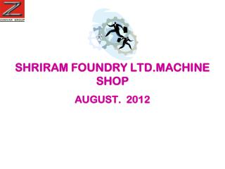 SHRIRAM FOUNDRY LTD.MACHINE SHOP