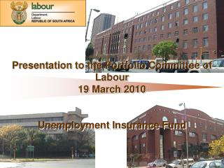 Presentation to the Portfolio Committee of Labour 19 March 2010  Unemployment Insurance Fund