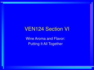 VEN124 Section VI