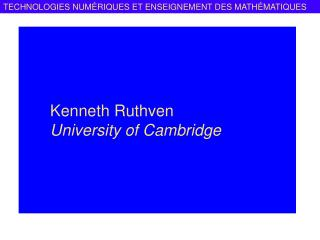 Kenneth Ruthven University of Cambridge