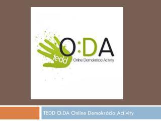 TEDD O:DA Online Demokrácia  Activity