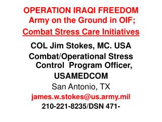 OPERATION IRAQI FREEDOM   Army on the Ground in OIF;   Combat Stress Care Initiatives