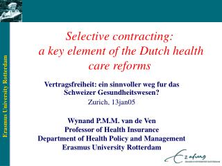 Selective contracting:  a key element of the Dutch health care reforms