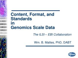 Content, Format, and Standards  in  Genomics Scale Data