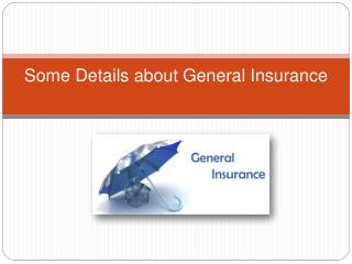 Some Details about General Insurance