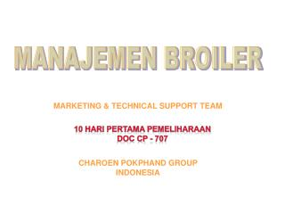 MARKETING & TECHNICAL SUPPORT TEAM CHAROEN POKPHAND GROUP  INDONESIA