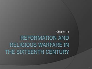Reformation and Religious Warfare in the Sixteenth Century