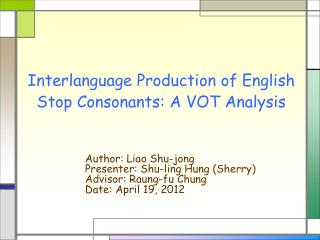 Interlanguage Production of English Stop Consonants: A VOT Analysis