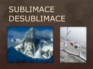 SUBLIMACE    DESUBLIMACE